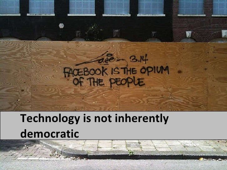 Technology is not inherently democratic