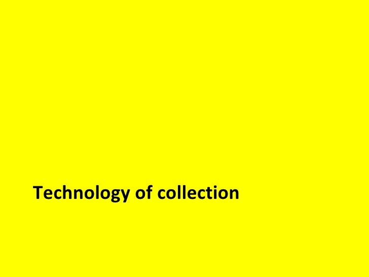 Technology of collection