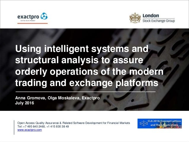 Using intelligent systems and structural analysis to assure orderly operations of the modern trading and exchange platform...