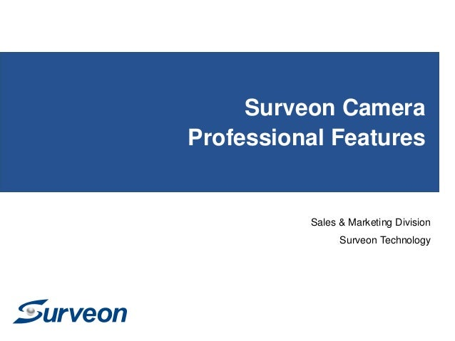 Surveon Camera Professional Features Sales & Marketing Division Surveon Technology