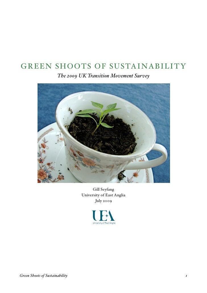 GREEN SHOOTS OF SUSTAINABILITY                        The 2009 UK Transition Movement Survey                              ...