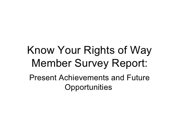 Know Your Rights of Way Member Survey Report: Present Achievements and Future Opportunities