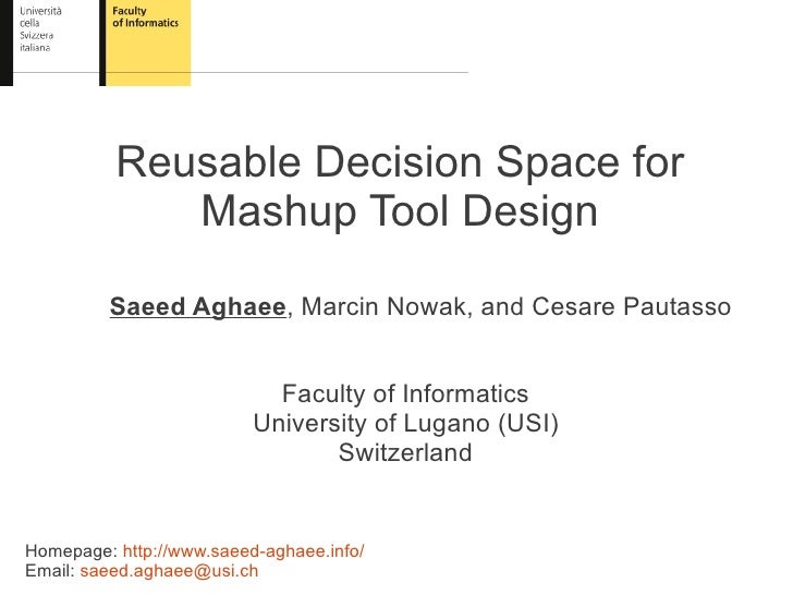 Reusable Decision Space for             Mashup Tool Design         Saeed Aghaee, Marcin Nowak, and Cesare Pautasso        ...