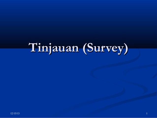 Tinjauan (Survey)  12/15/13  1