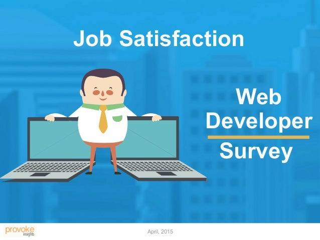April, 2015 Web Developer Survey Job Satisfaction