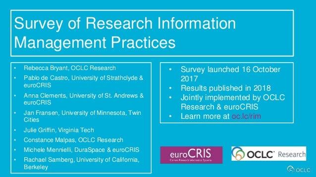 Survey of Research Information Management Practices • Rebecca Bryant, OCLC Research • Pablo de Castro, University of Strat...
