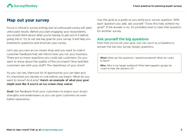 3 best practices for planning expert surveys 3Want to learn more? Visit us at surveymonkey.com Map out your survey Focus i...