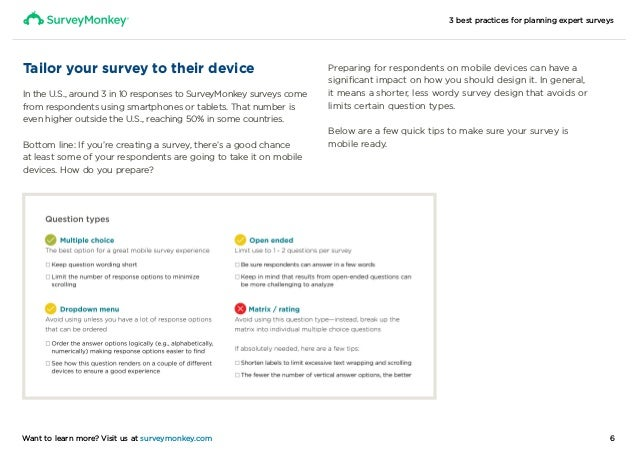 3 best practices for planning expert surveys 6Want to learn more? Visit us at surveymonkey.com Tailor your survey to their...