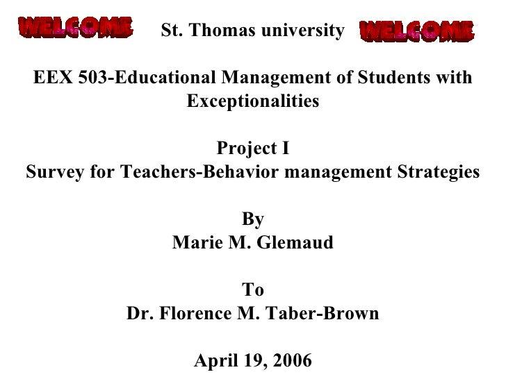St. Thomas university EEX 503-Educational Management of Students with Exceptionalities Project I Survey for Teachers-Behav...