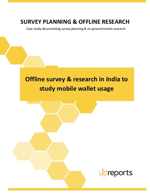 SURVEY PLANNING & OFFLINE RESEARCH Case study documenting survey planning & on-ground market research Offline survey & res...