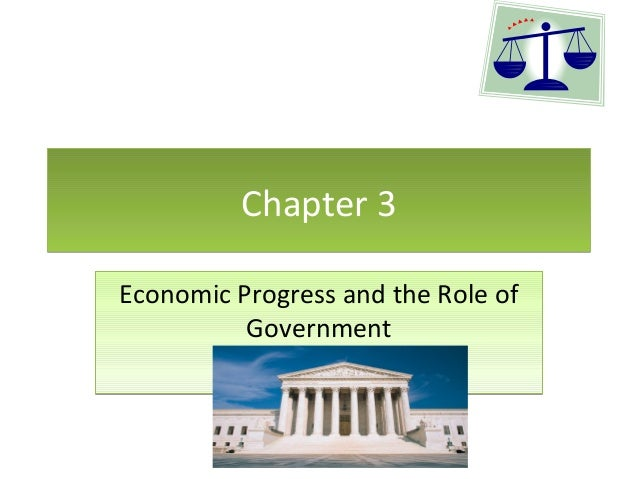Chapter 3 Economic Progress and the Role of Government