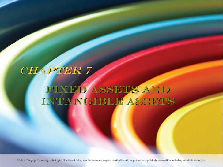 Chapter 7   Fixed Assets and  Intangible Assets