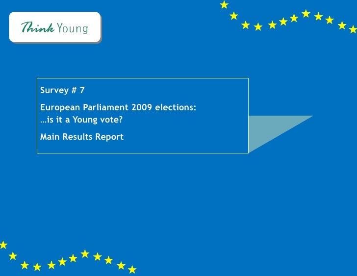 Survey # 7 – Are you going to vote?     Survey # 7 European Parliament 2009 elections: …is it a Young vote? Main Results R...