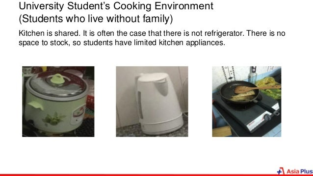 University Student's Cooking Environment (Students who live without family) Kitchen is shared. It is often the case that t...