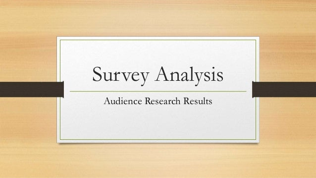 Survey Analysis Audience Research Results