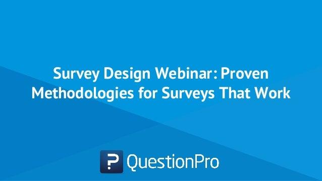 Survey Design Webinar: Proven Methodologies for Surveys That Work