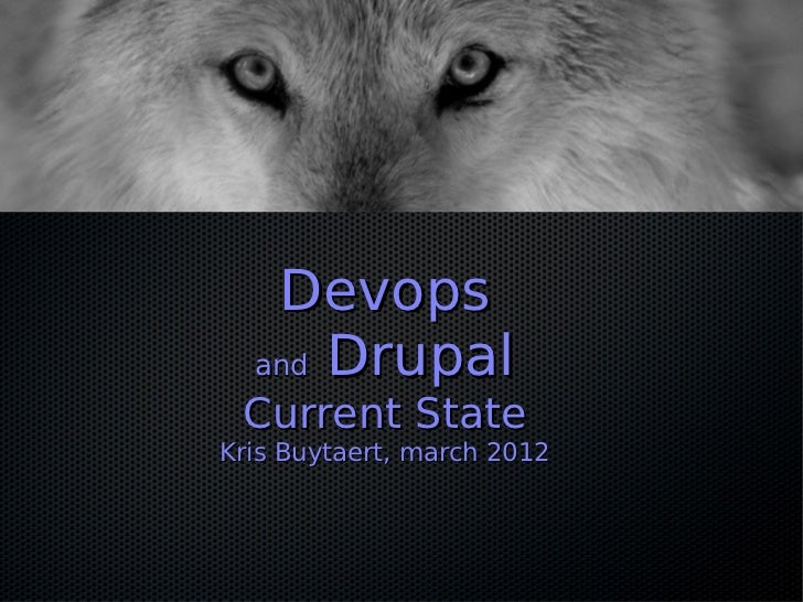 Devops  and Drupal Current StateKris Buytaert, march 2012