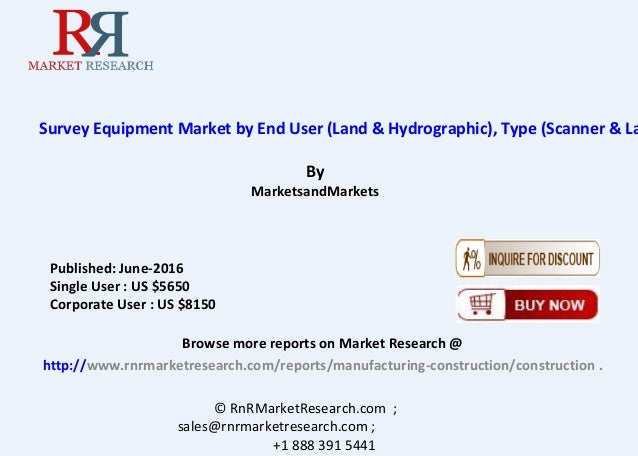 Survey Equipment Market by End User (Land & Hydrographic), Type (Scanner & La By MarketsandMarkets Browse more reports on ...