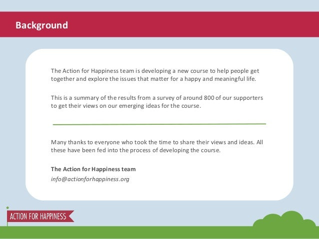 Background The Action for Happiness team is developing a new course to help people get together and explore the issues tha...