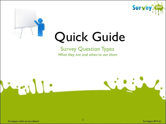 Quick Guide Survey Question Types  What they are and when to use them  Surveygoo online survey software