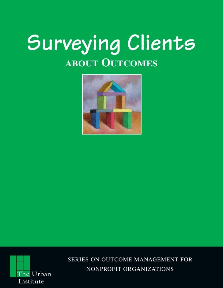 Surveying Clients            ABOUT   OUTCOMES            SERIES ON OUTCOME MANAGEMENT FOR                NONPROFIT ORGANIZ...