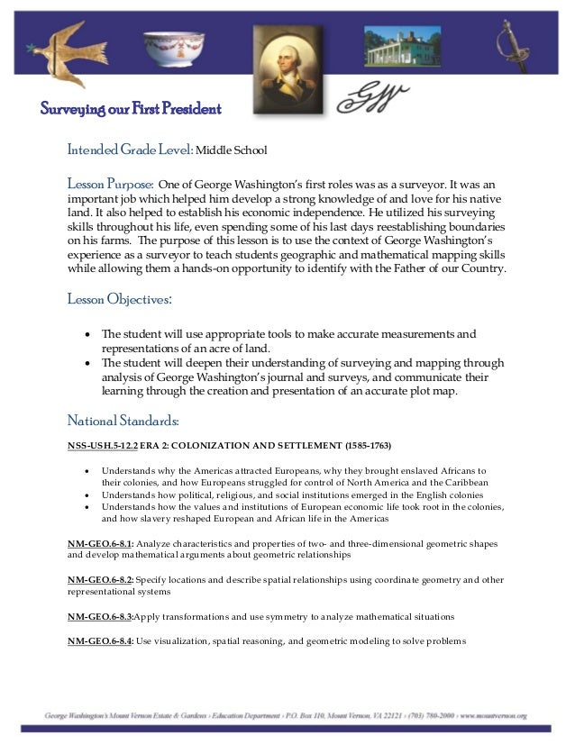 Surveying our First President Intended Grade Level: Middle School Lesson Purpose: One of George Washington's first roles w...