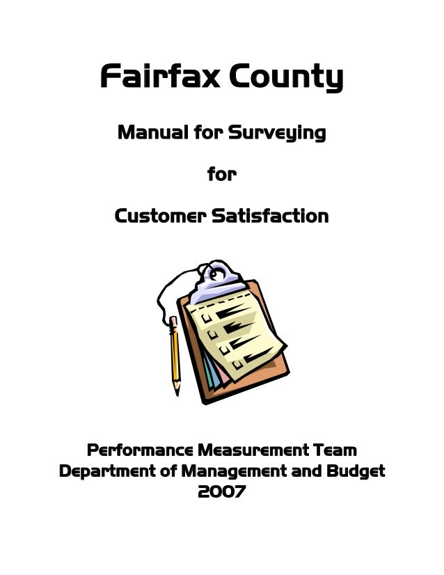 Fairfax County Manual for Surveying for Customer Satisfaction Performance Measurement Team Department of Management and Bu...