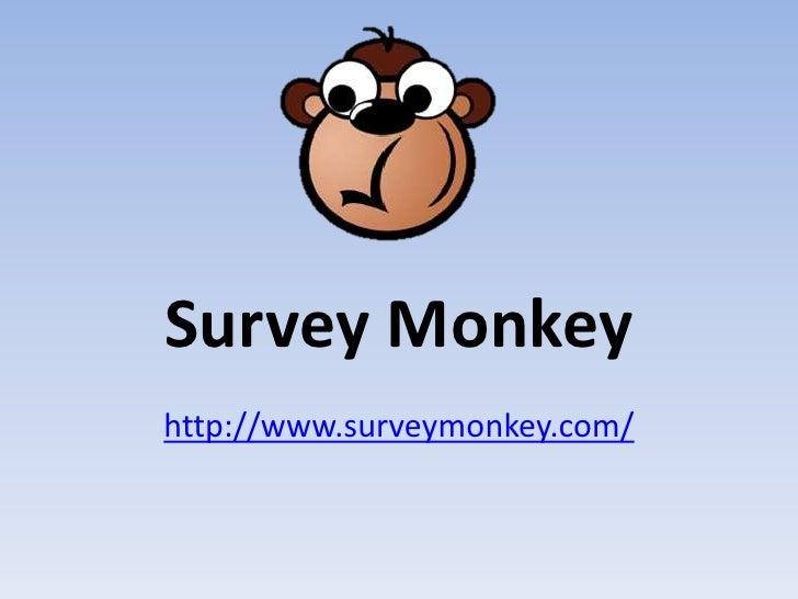 Survey Monkeyhttp://www.surveymonkey.com/