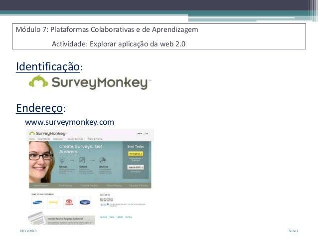 Módulo 7: Plataformas Colaborativas e de Aprendizagem Actividade: Explorar aplicação da web 2.0  Identificação: Endereço: ...