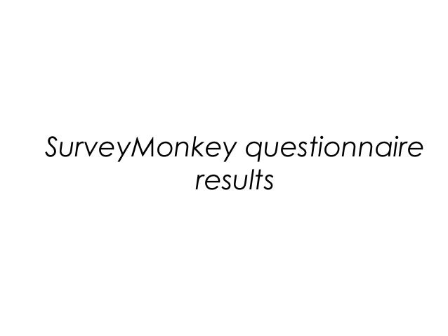 SurveyMonkey questionnaire results