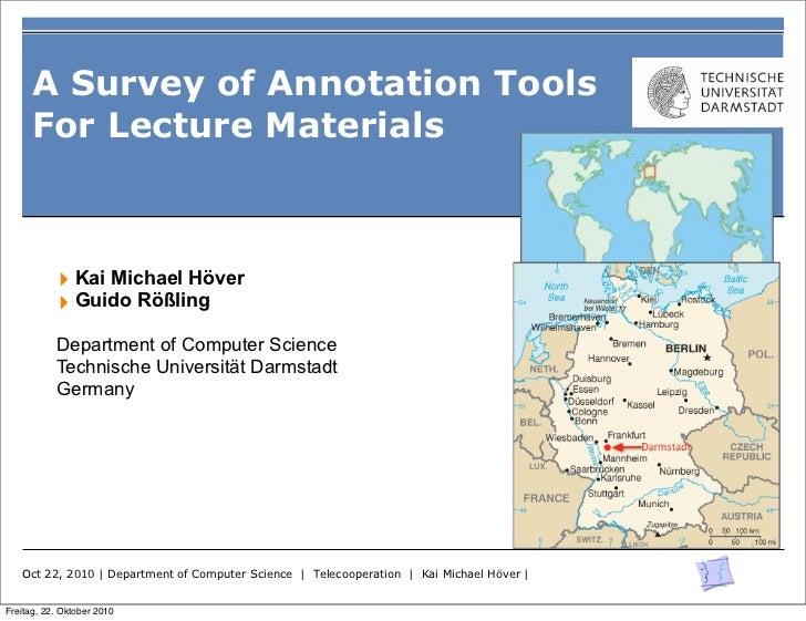 A Survey of Annotation Tools      For Lecture Materials           ‣ Kai Michael Höver           ‣ Guido Rößling           ...