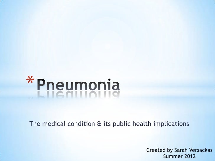 *The medical condition & its public health implications                                       Created by Sarah Versackas  ...