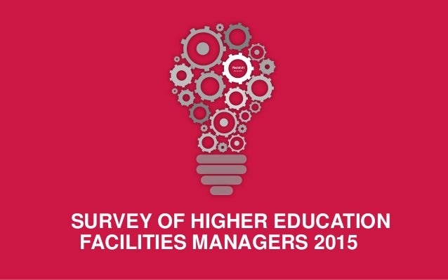 SURVEY OF HIGHER EDUCATION FACILITIES MANAGERS 2015 Redshift Research