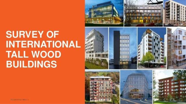 perkinswill.com 1 SURVEY OF INTERNATIONAL TALL WOOD BUILDINGS