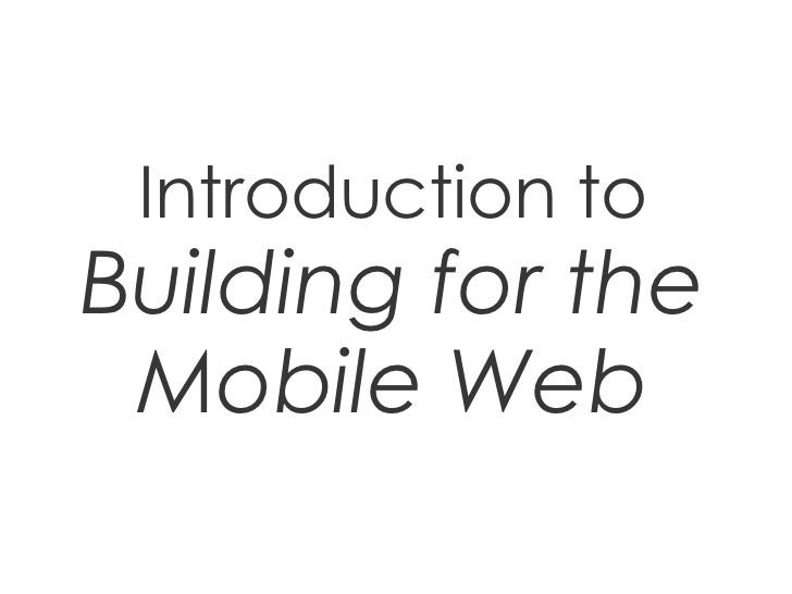 Introduction toBuilding for the Mobile Web