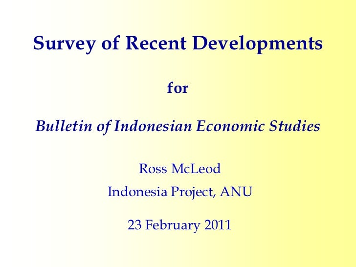 Survey of Recent Developments                  forBulletin of Indonesian Economic Studies              Ross McLeod        ...