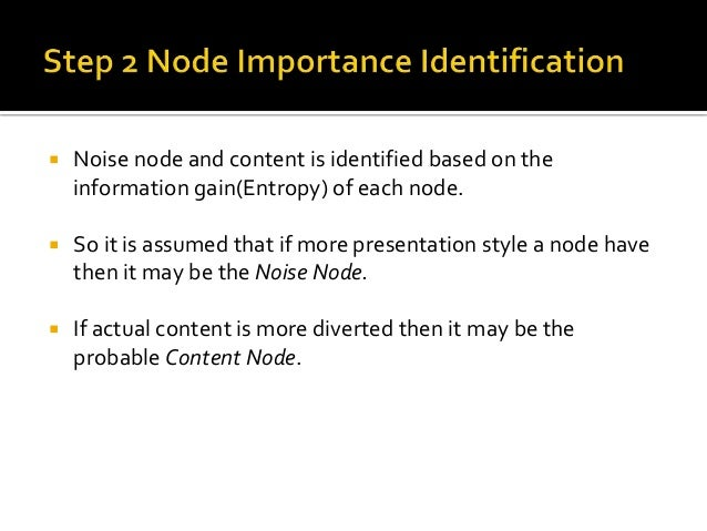  If E is an Element Node and number of pages that contain E  is m. Then  푁표푑푒퐼푚푝 퐸 =  −  푙  푝푖 푙표푔 푝푖 , 푖푓 푚 > 1  푖=1  1,...
