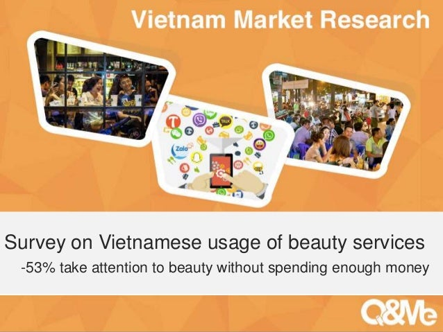 Your sub-title here Survey on Vietnamese usage of beauty services -53% take attention to beauty without spending enough mo...