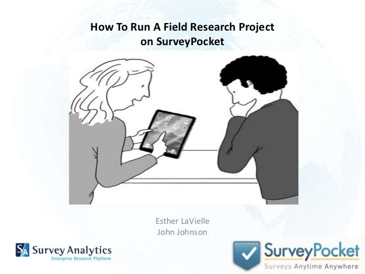 How To Run A Field Research Project        on SurveyPocket            Esther LaVielle            John Johnson