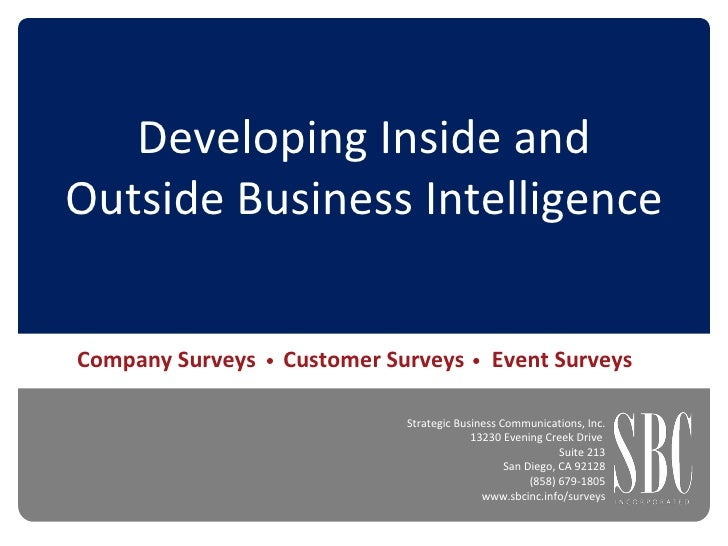 Developing Inside and Outside Business Intelligence Strategic Business Communications, Inc. 13230 Evening Creek Drive  Sui...