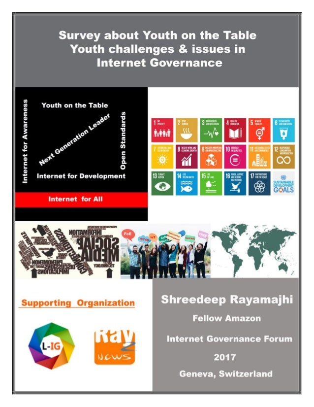 1 | P a g e Survey about Youth on the Table: Youth challenges and Issues in Internet Governance by Shreedeep Rayamajhi
