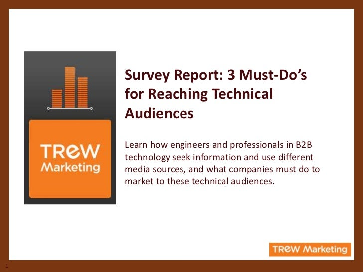 Survey Report: 3 Must-Do's    for Reaching Technical    Audiences    Learn how engineers and professionals in B2B    techn...