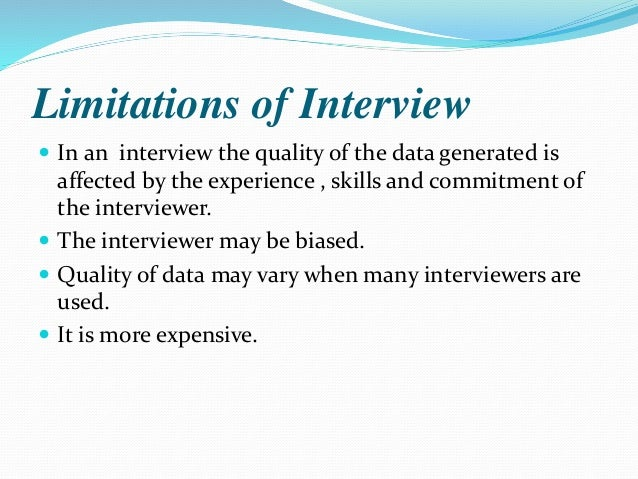 Strengths and Limitations of Interview