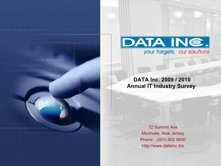 DATA Inc. 2009 / 2010 Annual IT Industry Survey  72 Summit Ave Montvale, New Jersey Phone : (201) 802 9800 http://www.data...
