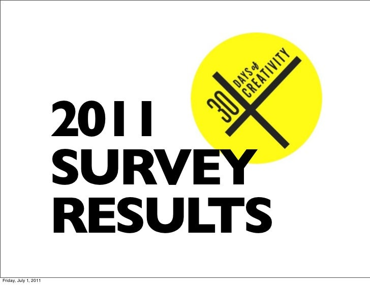 2011                       SURVEY                       RESULTSFriday, July 1, 2011