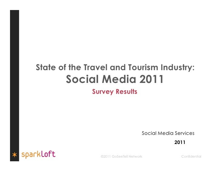 State of the Travel and Tourism Industry:       Social Media 2011              Survey Results                             ...