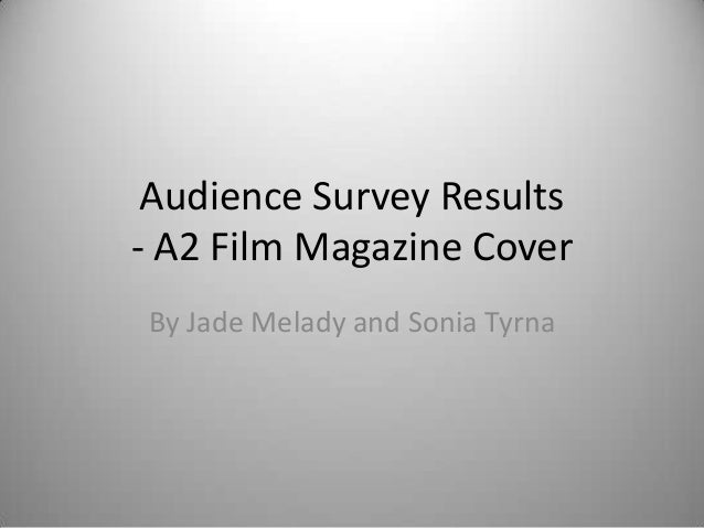 Audience Survey Results - A2 Film Magazine Cover By Jade Melady and Sonia Tyrna