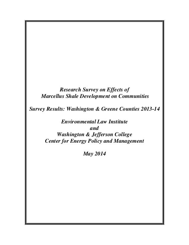 Research Survey on Effects of Marcellus Shale Development on Communities Survey Results: Washington & Greene Counties 2013...