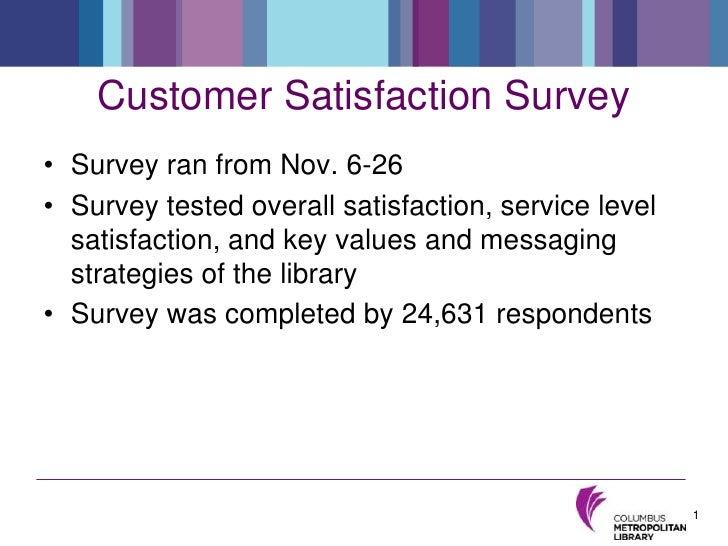 Customer Satisfaction Survey<br />Survey ran from Nov. 6-26<br />Survey tested overall satisfaction, service level satisfa...