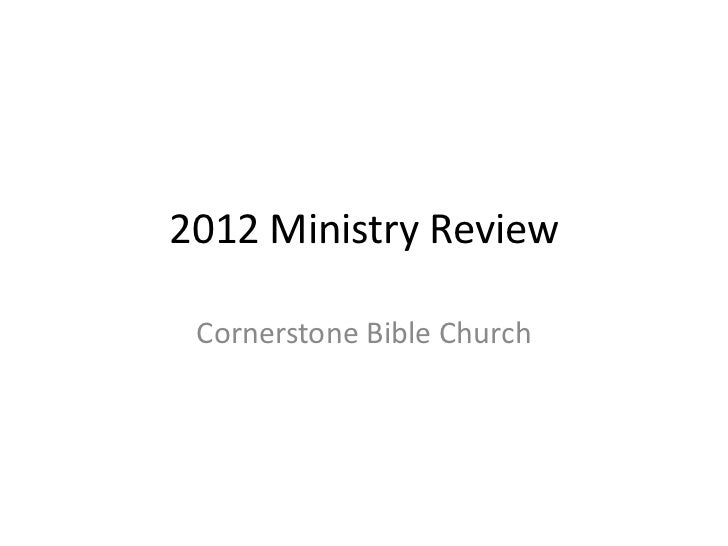 2012 Ministry Review Cornerstone Bible Church